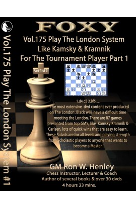 Foxy Openings - Volume 175 - Play The London System Like Kamsky and Kramnik - Volume 1