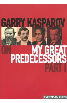 Garry Kasparov on My Great Predecessors - VOLUME I