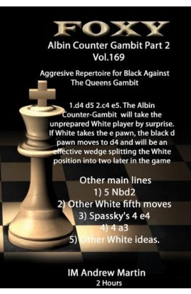 Foxy Openings - Volume 169 - The  Modern Albin Counter Gambit - Volume 2 - Aggressive Repertoire for Black against the Queen's Gambit