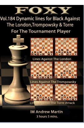 Foxy Openings - Volume 184 - Dynamic Lines for Black Against the London, Trompowsky and Torre