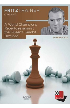 A World Champions Repertoire Against The Queen's Gambit Declined - Robert Ris