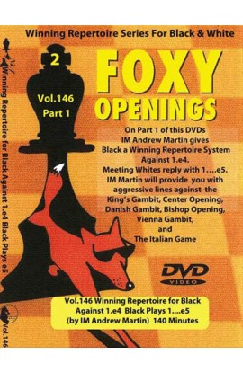 FOXY OPENINGS - VOL. 146 - Winning Repertoire for Black Against 1. e4 - Black Plays 1... e5 - PART 1