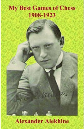 Alexander Alekhine - My Best Games of Chess - 1908-1923