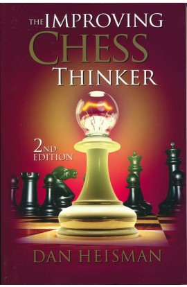 The Improving Chess Thinker - 2ND EDITION