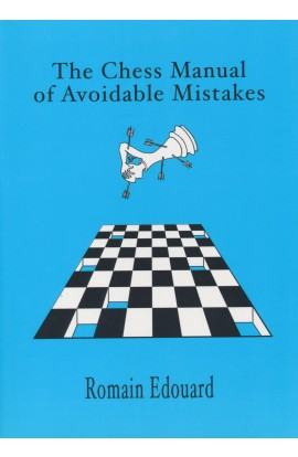 The Chess Manual of Avoidable Mistakes - PART 1