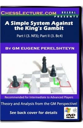 A Simple System Against the King's Gambit - Part I - Chess Lecture - Volume 34