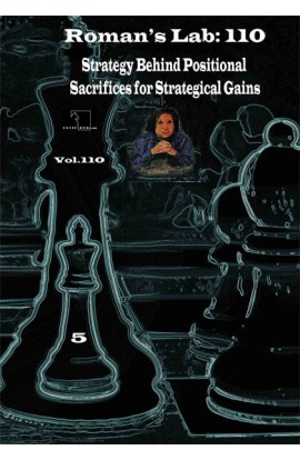 E-DVD ROMAN'S LAB - VOLUME 110 - Strategy Behind Positional Sacrifices for Strategical Gains