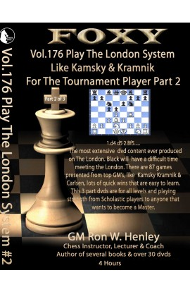 E-DVD FOXY OPENINGS - Volume 176 - Play The London System Like Kamsky and Kramnik - Volume 2