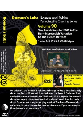 E-DVD ROMAN'S LAB - VOLUME 90 - New Revelations for B&W in The Burn-Morozevich Variation Of The French Defence