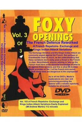E-DVD FOXY OPENINGS - VOLUME 103 - A French Repertoire in the Exchange and King's Indian Attack Variations