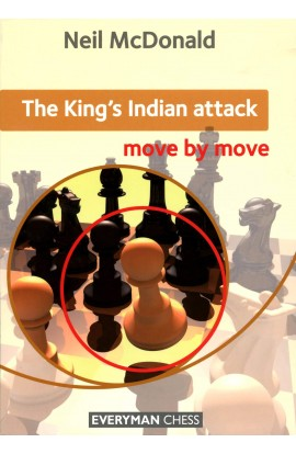 The King's Indian Attack - Move by Move