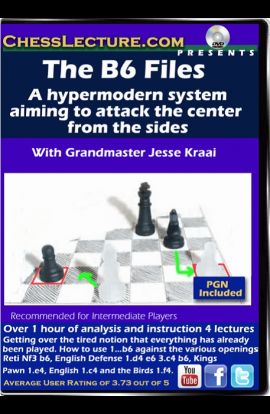 The B6 Files - A Hypermodern System Aiming To Attack the Center from the Sides  - Chess Lecture - Volume 121