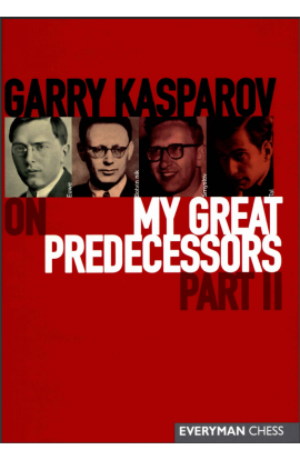 Garry Kasparov on My Great Predecessors - VOLUME II