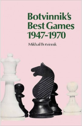 Botvinnik's Best Games 1947-1970