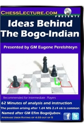 Ideas Behind the Bogo-Indian - Chess Lecture - Volume 57