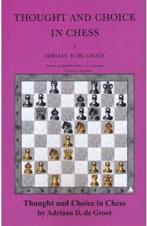Thought and Choice in Chess