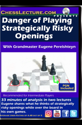 Danger of Playing Strategically Risky Openings - Chess Lecture - Volume 165