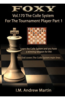 E-DVD FOXY OPENINGS - Volume 170 - The Colle System For The Tournament Player - Volume 1