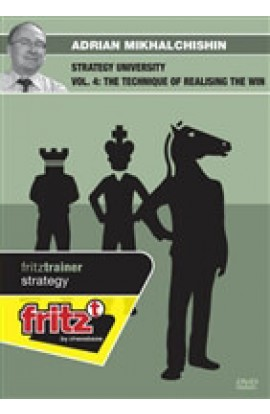 STRATEGY UNIVERSITY - The Technique of Realising the Win - Adrian Mikhalchishin - VOLUME 4