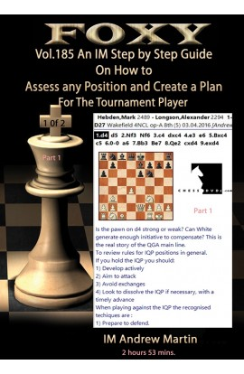 Foxy Openings - Volume 185 - Assess Any Position and Create a Plan #1, IM Andrew Martin