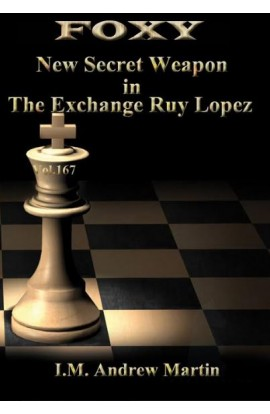 Foxy Openings - Volume 167 - New Secret Weapon in the Exchange Ruy Lopez