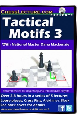 Tactical Motifs 3 - Chess Lecture - Volume 42