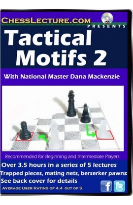 Tactical Motifs 2 - Chess Lecture - Volume 41