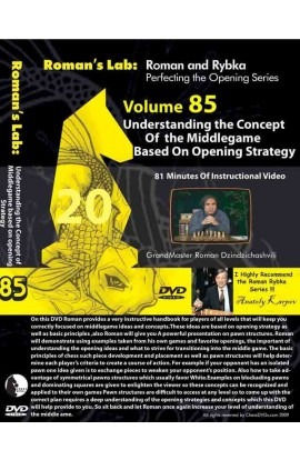 ROMAN'S LAB - VOLUME 85 - Understanding the Concepts of the Middlegame based upon Opening Strategy
