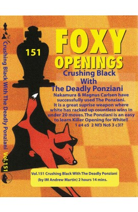 FOXY OPENINGS - VOLUME 151 - Crushing Black With The Deadly Ponziani