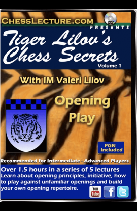 Tiger Lilov's Chess Secrets Volume 1: Opening Play - Chess Lecture - Volume 146