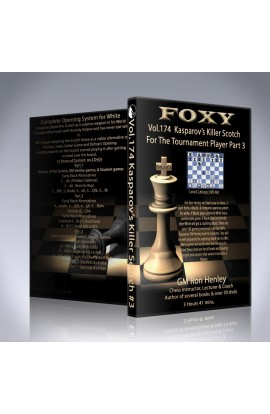 E-DVD FOXY OPENINGS - Volume 174 - Kasparov's Killer Scotch For the Tournament Player - Volume 3