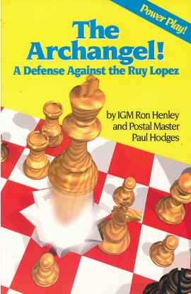 CLEARANCE - Archangel!: A Defense Against the Ruy Lopez
