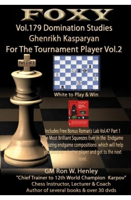 E-DVD Foxy Openings - Volume 179 - Domination Studies - Ghenrikh Kasparyan for the Tournament Player - Vol. 2