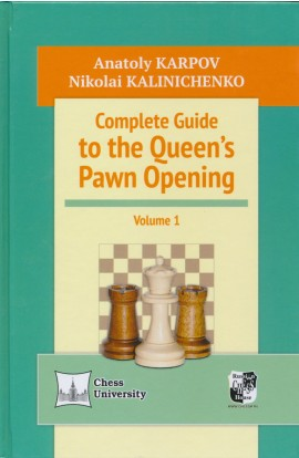 Complete Guide to the Queen's Pawn Opening - Vol 1