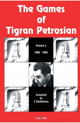 The Games of Tigran Petrosian - Volume 2