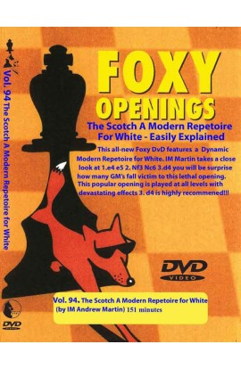 E-DVD FOXY OPENINGS - VOLUME 94 - A Modern Opening Repertoire for White using the Scotch