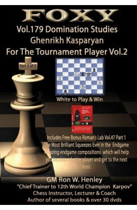 Foxy Openings - Volume 179 - Domination Studies - Ghenrikh Kasparyan for the Tournament Player - Vol. 2