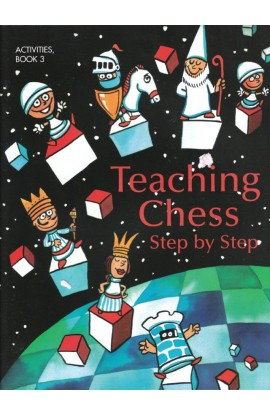 Teaching Chess - Step By Step - Activities - BOOK  3