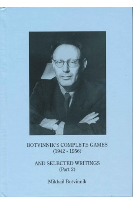 Botvinnik's Complete Games and Selected Writings Part 2 - 1942 - 1956