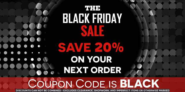 Save 20% on All Orders with coupon code BLACK