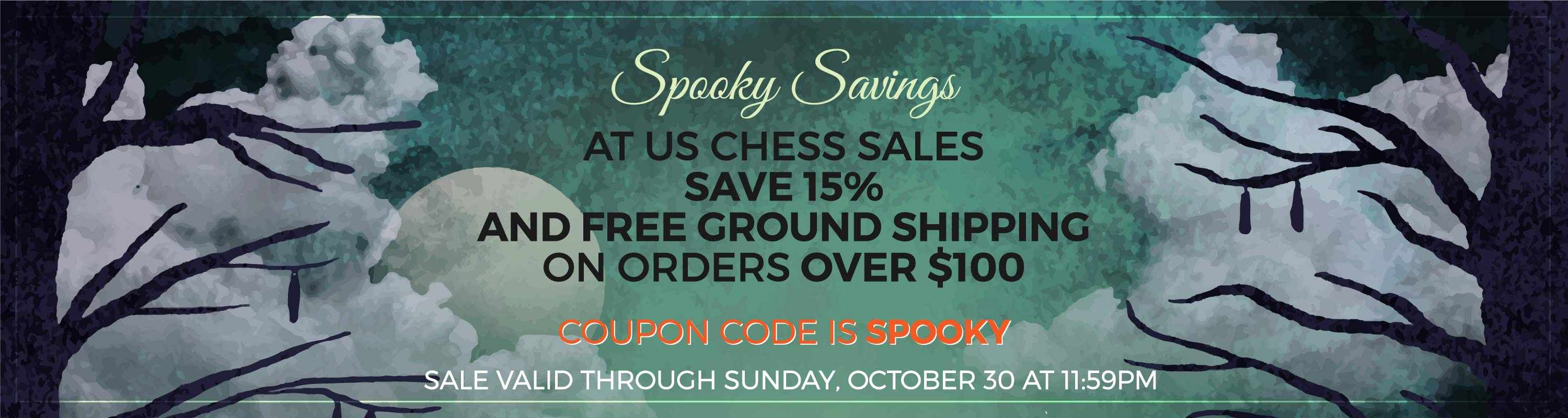 Spooky Savings at US Chess Sales! Save 15% and free ground shipping on orders over $100! Coupon code: SPOOKY