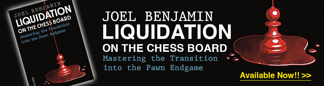 Liquidation on the Chess Board by Joel Benjamin new at USCF Sales