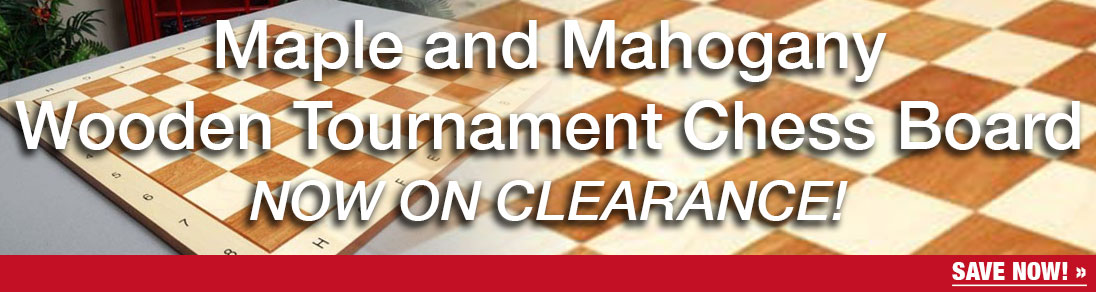 The Maple and Mahogany Wooden Tournament Chess Boards are now on CLEARANCE at USCF Sales!
