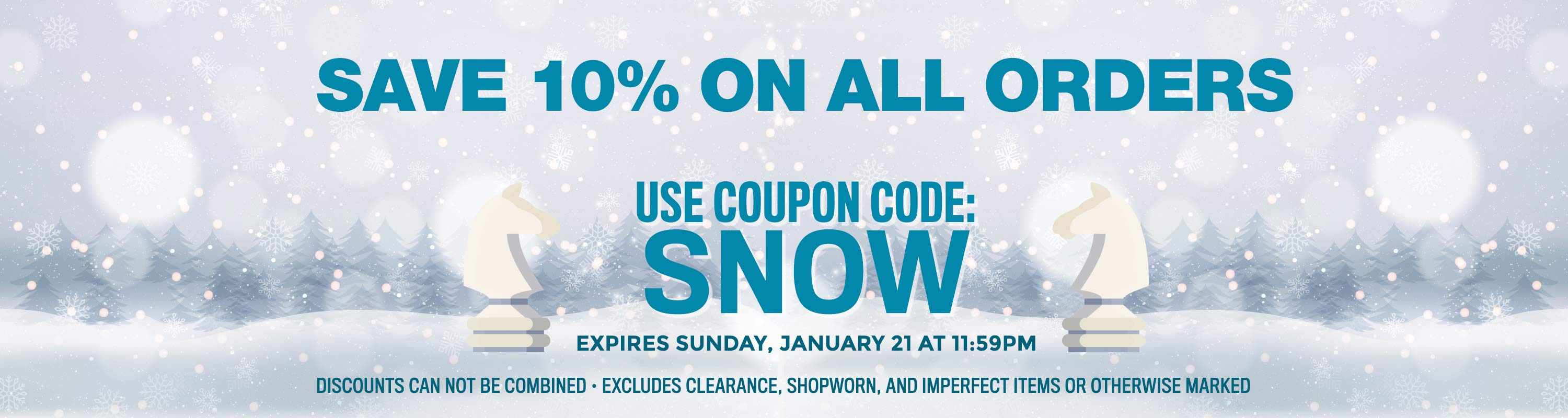 Save 10% Off of Your Next Order with Coupon Code: SNOW