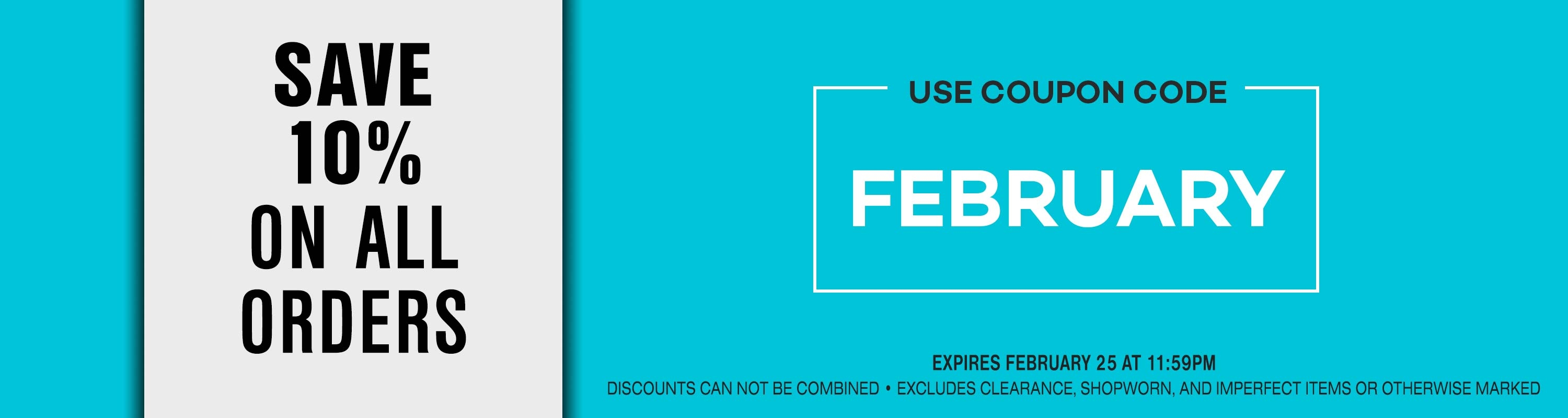 Save 10% Off of Your Next Order with the Coupon Code FEBRUARY